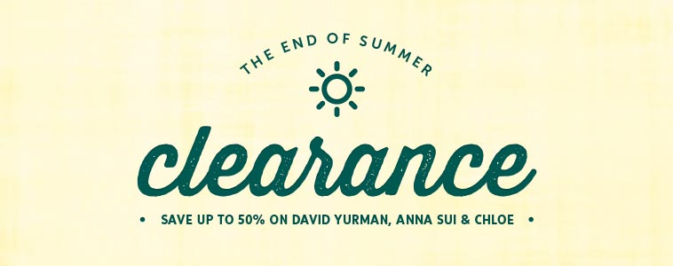End of summer clearance sale up to 50% off on selected top brands David yurman, Anna sui, Chloe & more at ClearlyContacts.com.au